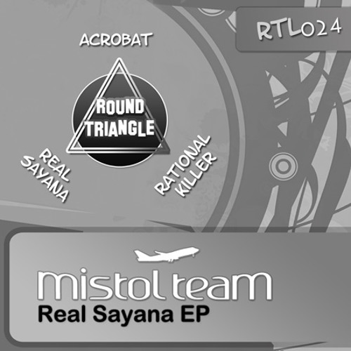Mistol Team - Real Sayana [Round Triangle Label]