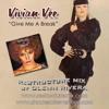 Give Me A Break - Glenn Rivera ReStructure Mix - Vivian Vee