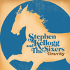 """Stephen Kellogg and The Sixers - """"Gravity"""""""