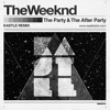 The Weeknd The Party & The After Party (Kastle Remix)