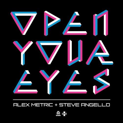Alex Metric and Steve Angello - Open Your Eyes (Tim Mason Festival Mix)