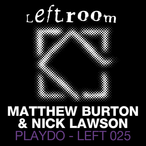 Matthew Burton & Nick Lawson - Playdo (Original Mix)