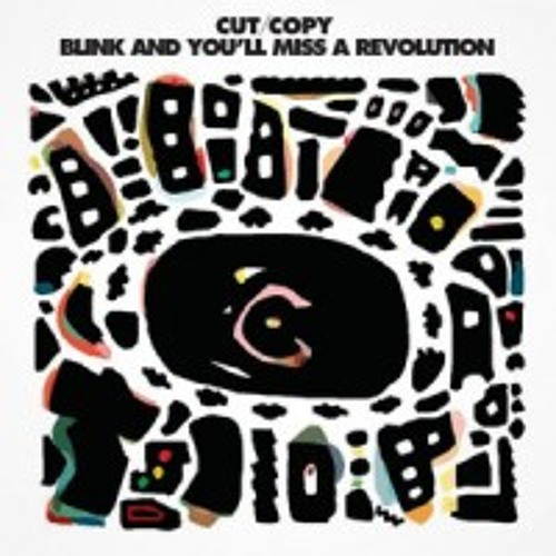 Cut Copy - Blink & You'll Miss A Revolution - TW Remix - low bit rate preview