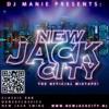 DJ MANIE presents: New Jack City 2011