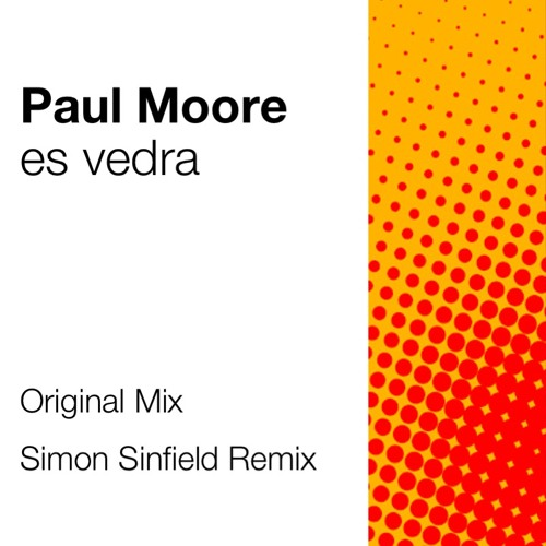 Paul Moore - Es Vedra - Simon Sinfield Remix