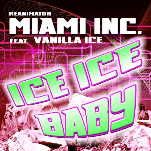 Reanimator & Miami Inc. ft. Vanilla Ice - Ice Ice Baby  (Tosch Rmx)
