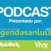 Agenda San Luis + VIVE Podcast. Edición 7.