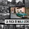 La Vaca de Mala Leche - De Camino A La Vereda - LIVE