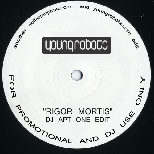Rigor Mortis (DJ Apt One Edit)