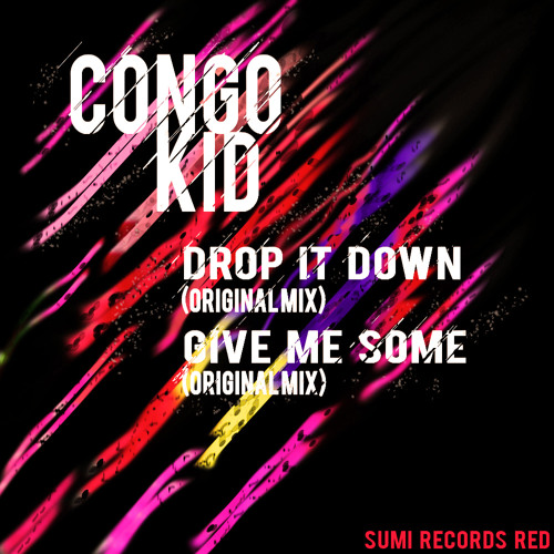 Congo Kid - Drop it down