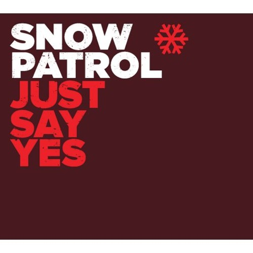 Snow Patrol - Just Say Yes (Ulisses Nunes Remix)