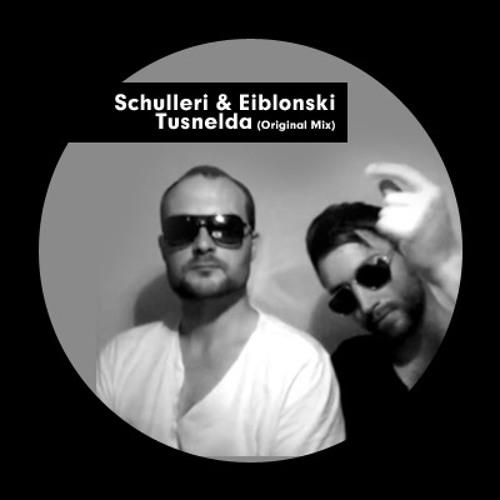 Schulleri & Eiblonski - Tusnelda (Original Mix)