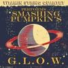 Smashing Pumpkins - G.L.O.W.