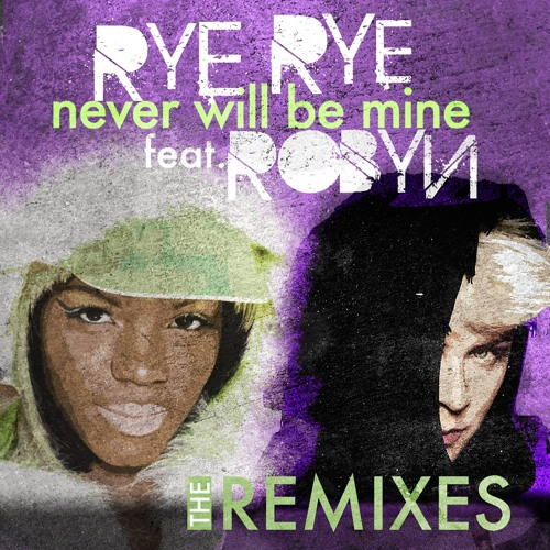 """Rye Rye feat. Robyn - """"Never Will Be Mine"""" Remix Preview Mash Up"""