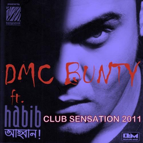 DMC BUNTY Ft. Habib Wahid - Ahoban ( Club Sensation 2011 )