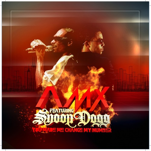 A.M.X. Feat. Snoop Lion - You Made Me Change My Number  (Dirty)