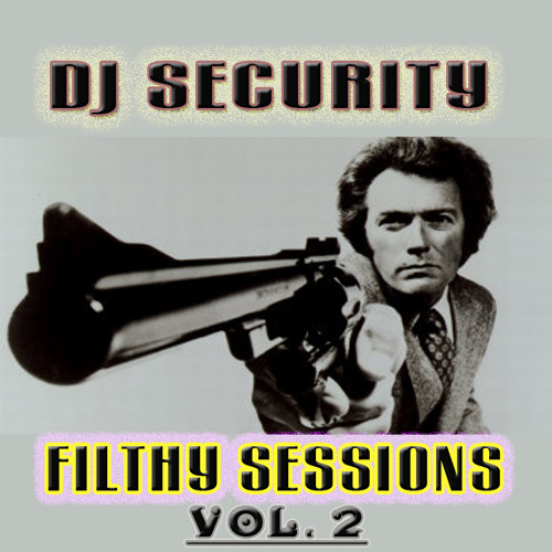 DJ SECURITY - Filthy Sessions Vol. 2