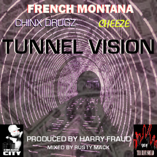 """""""Tunnel Vision"""" by French Montana ft Chinx Drugz, prod Harry Fraud, mixed and mastered by Rusty Mack"""