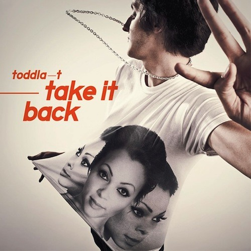 Toddla T - Take It Back (Dillon Francis Remix)