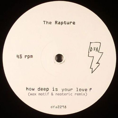 The Rapture - How Deep Is Your Love (Wax Motif & Neoteric Remix)
