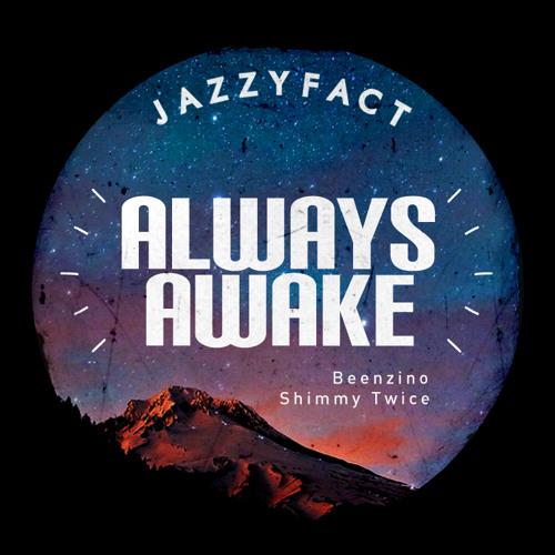 Jazzyfact - Always Awake