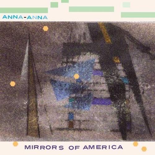 Anna-Anna - Mirrors Of America