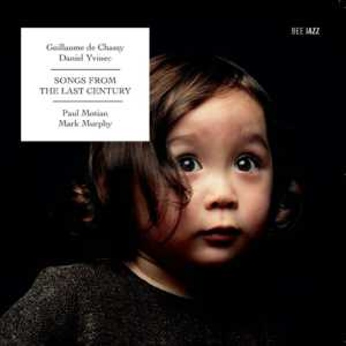 """Daniel Yvinec & Guillaume de Chassy - """"Songs from the last century"""" - Then I'll be tired of you"""
