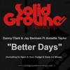 Danny Clark & Jay Benham Ft. Annette Taylor - Better Days [DJ Spen & Gary Hudge DUB]