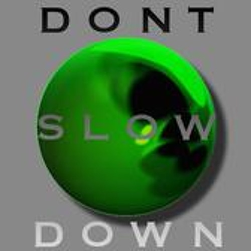 Dont Slow Down