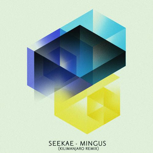 Seekae - Mingus (Kilimanjaro Remix)