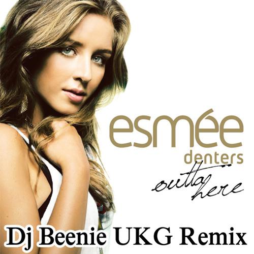 Esmée Denters - Outta Here (Dj Beenie UKG Remix) Sample