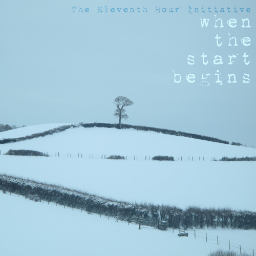 The Eleventh Hour Initiative - When the Start Begins