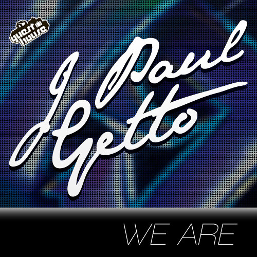 J PAUL GETTO - Need More Music (Soundcloud Edit) [We Are EP out August 8th on Guesthouse Music]