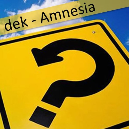 Dek - Amnesia (snippet)