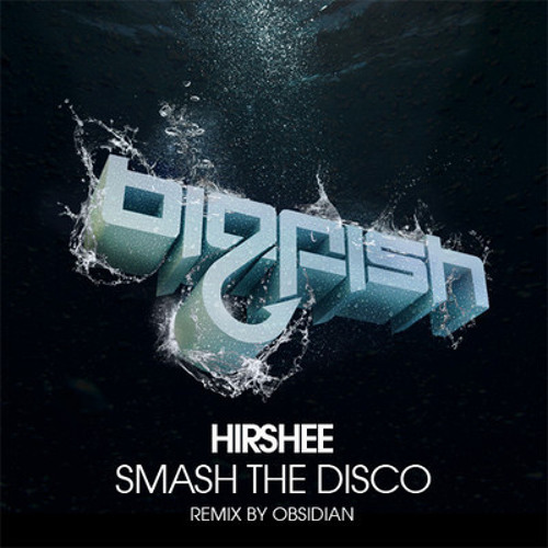 Hirshee - Smash The Disco (Obsidian Remix)