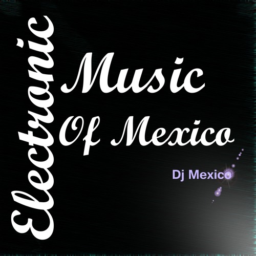 Electronic music of México