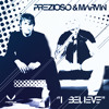 Prezioso & Marvin - I Believe ( Daedalus Club Mix )