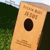 Talkin Bout Jesus_Music:Jonathan Sautter_Lyrics: Carolyn Burnette and David Graham
