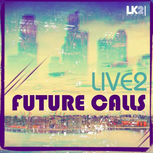 Live2 - Future Calls (Original Mix) [LK2 Music]