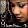 Next To You - Inaya Day & John Rizzo (orig Club mix 2011)mp3