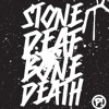 Stone Deaf Bone Death