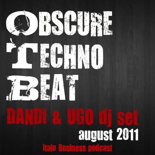 FREE DOWNLOAD Dandi & Ugo dj set OBSCURE TECHNO BEAT august 2011 Italo Business podcast