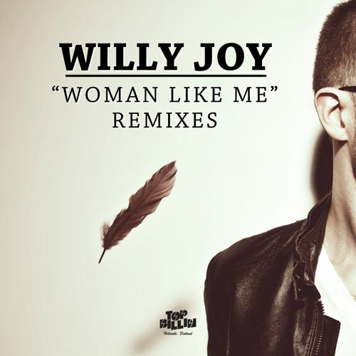 Willy Joy - Woman Like Me (Dillon Francis Remix)