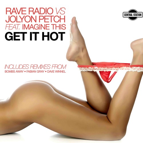 Get It Hot (Bombs Away Electro Remix) - Rave Radio vs Jolyon Petch
