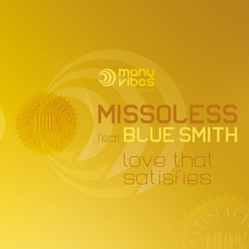"Missoless feat BlueSmith - ""Love that Satisfies"""