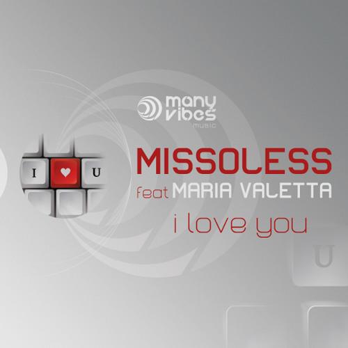 "Missoless feat Maria Valetta - ""I loveYou"""