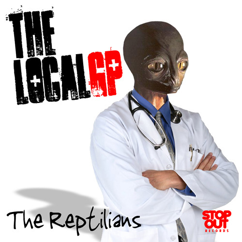 The Local GP - The Reptilians