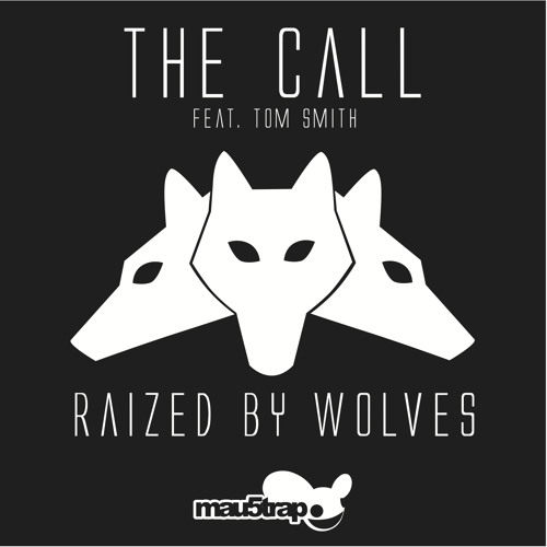 Raized By Wolves feat. Tom Smith - The Call