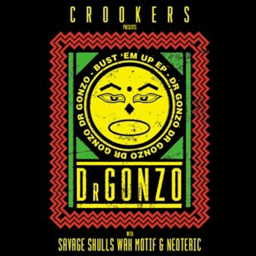 FREE MUSIC MONDAY: Crookers present Dr Gonzo - Bust 'Em Up (French Fries Remix)