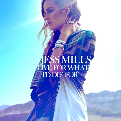 Jess Mills - Live for What I'd Die For (Loadstar Remix)